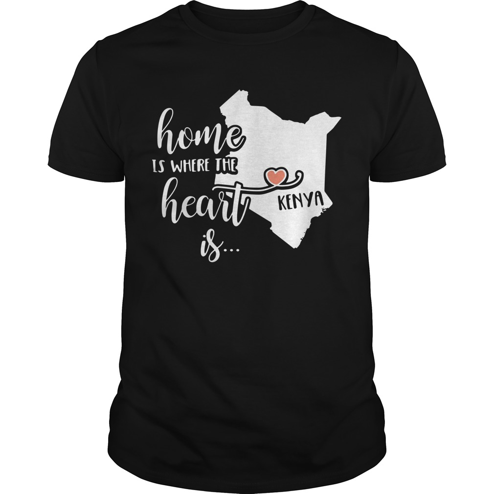 Home is where the heart is Kenya shirt