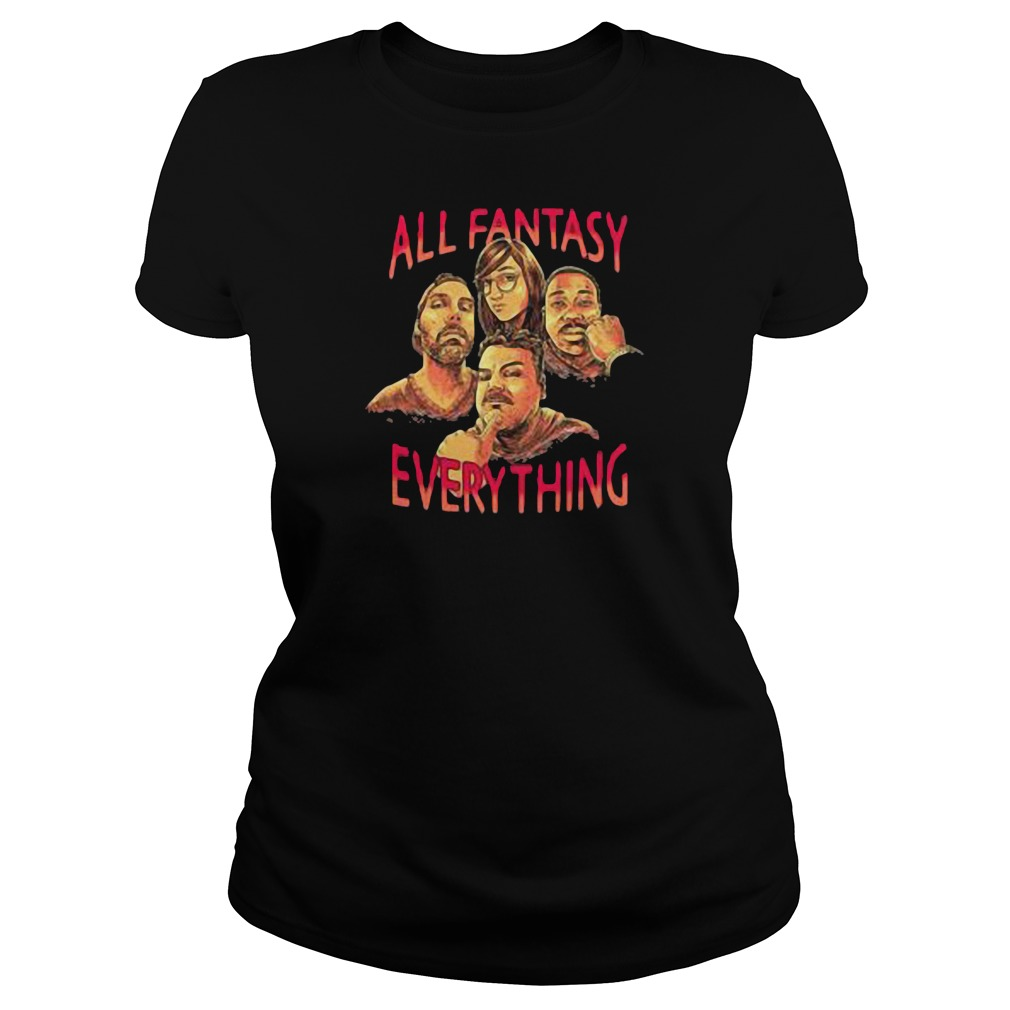 All Death fantasy everything shirt ladies tee