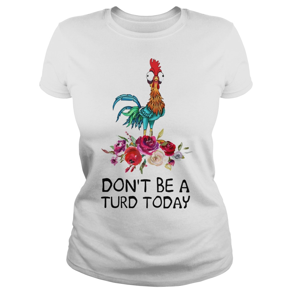 Hei hei don't be a turd today shirt ladies tee
