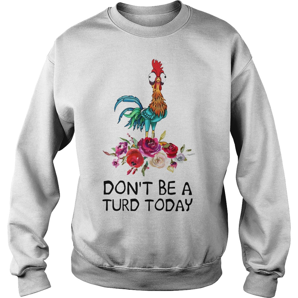 Hei hei don't be a turd today shirt sweater