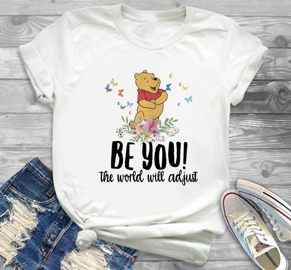 Pooh be you the world will adjust shirt