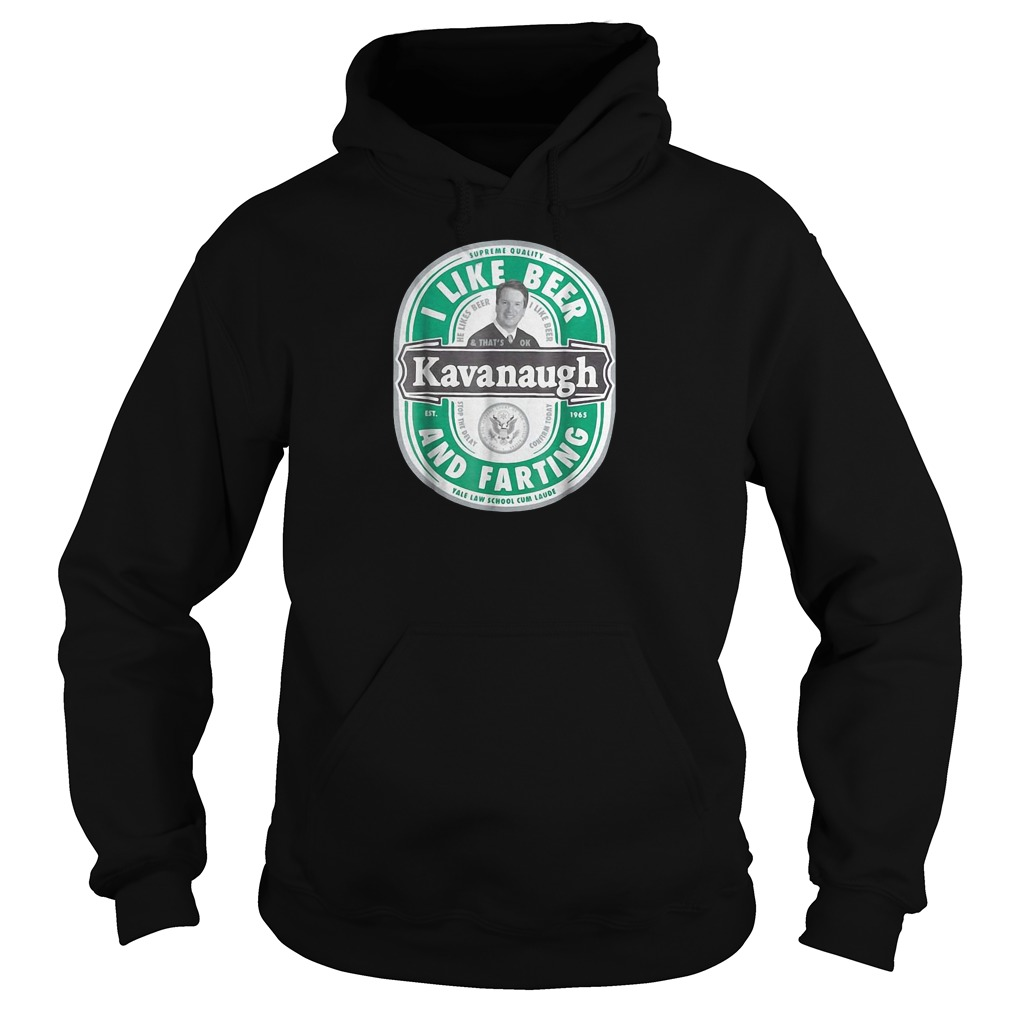 Brett Kavanaugh I like beer and farting hoodie