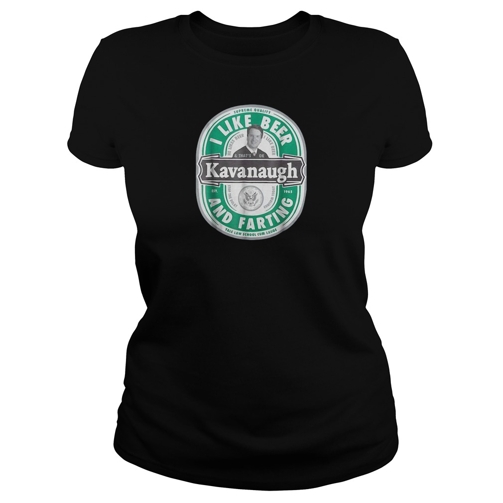 Brett Kavanaugh I like beer and farting ladies tee