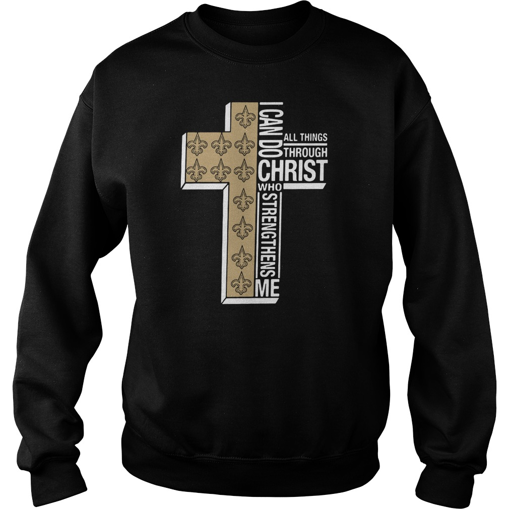 I can do all things through Christ Saint who strengthens me sweater