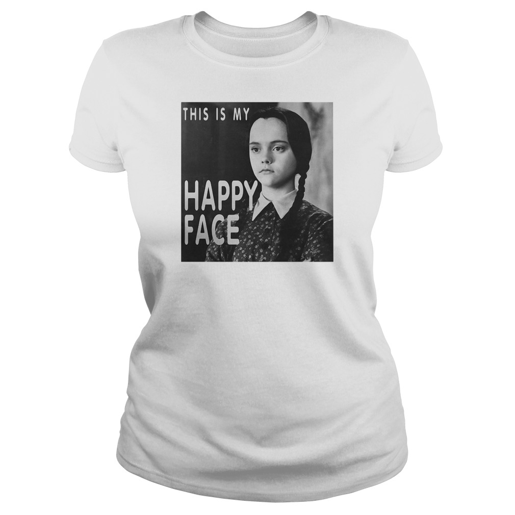 This is my happy face Wednesday Addams ladies tee