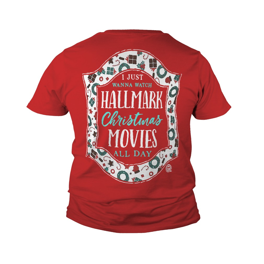 i just wanna watch hallmark christmas movies all day shirt youth tee and v neck t shirt - Watch Hallmark Christmas Movies