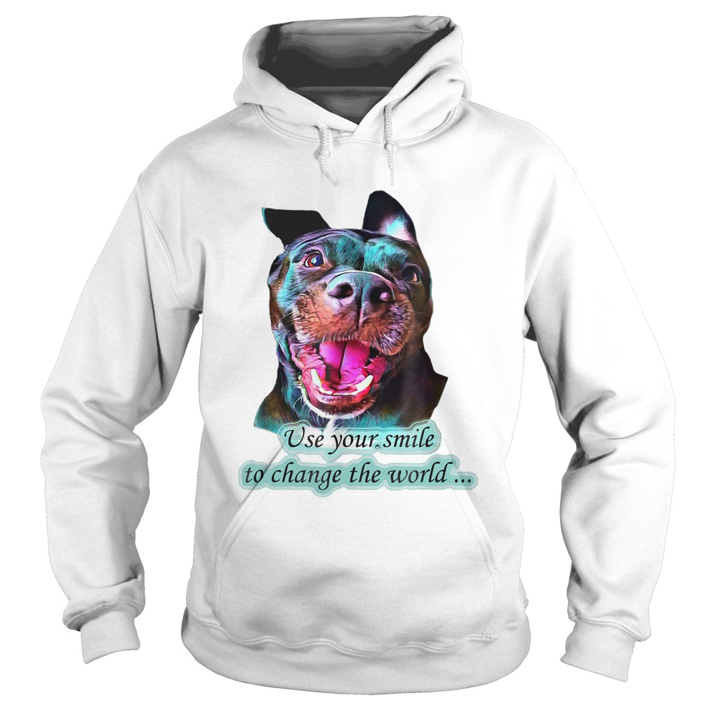 Pitbull use your smile to change the world hoodie