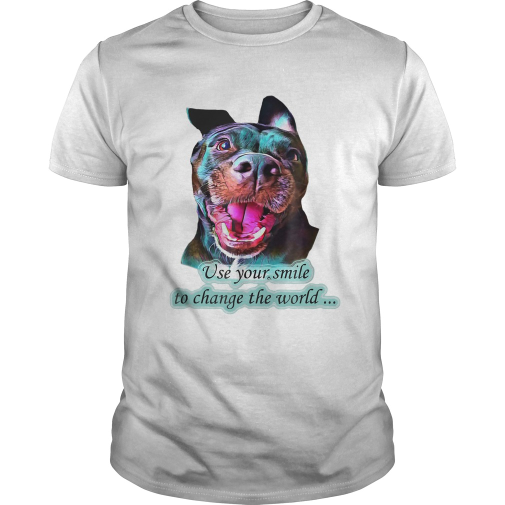 Pitbull use your smile to change the world shirt