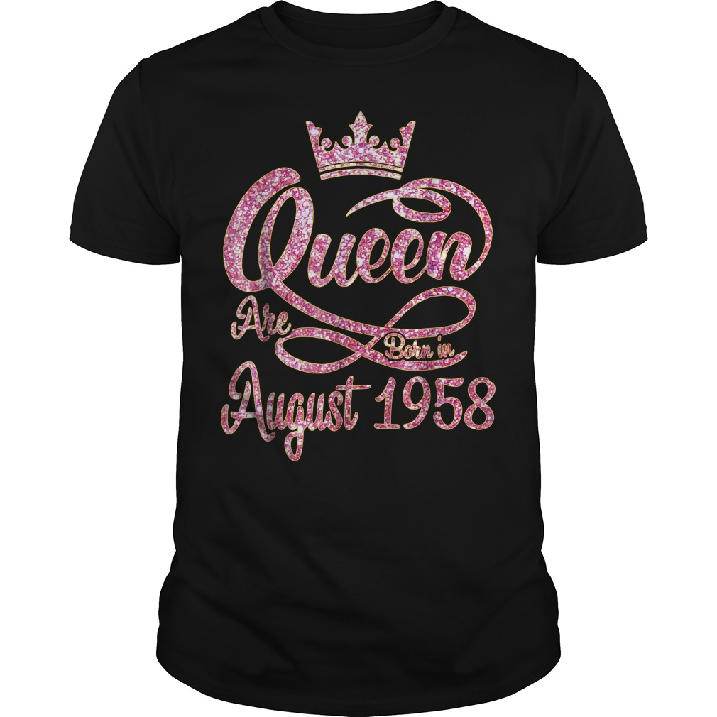 Queens are born in August 1958 60th birthday shirt