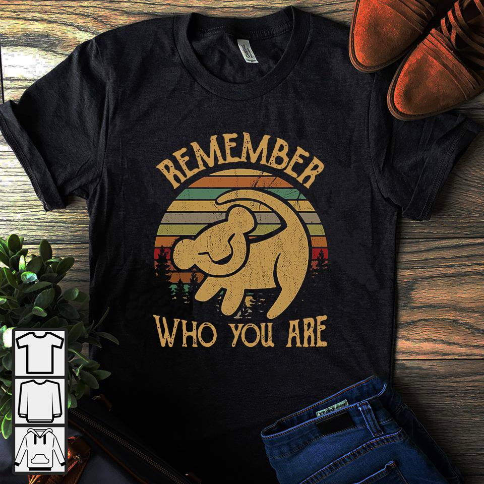 Remember who you are shirt