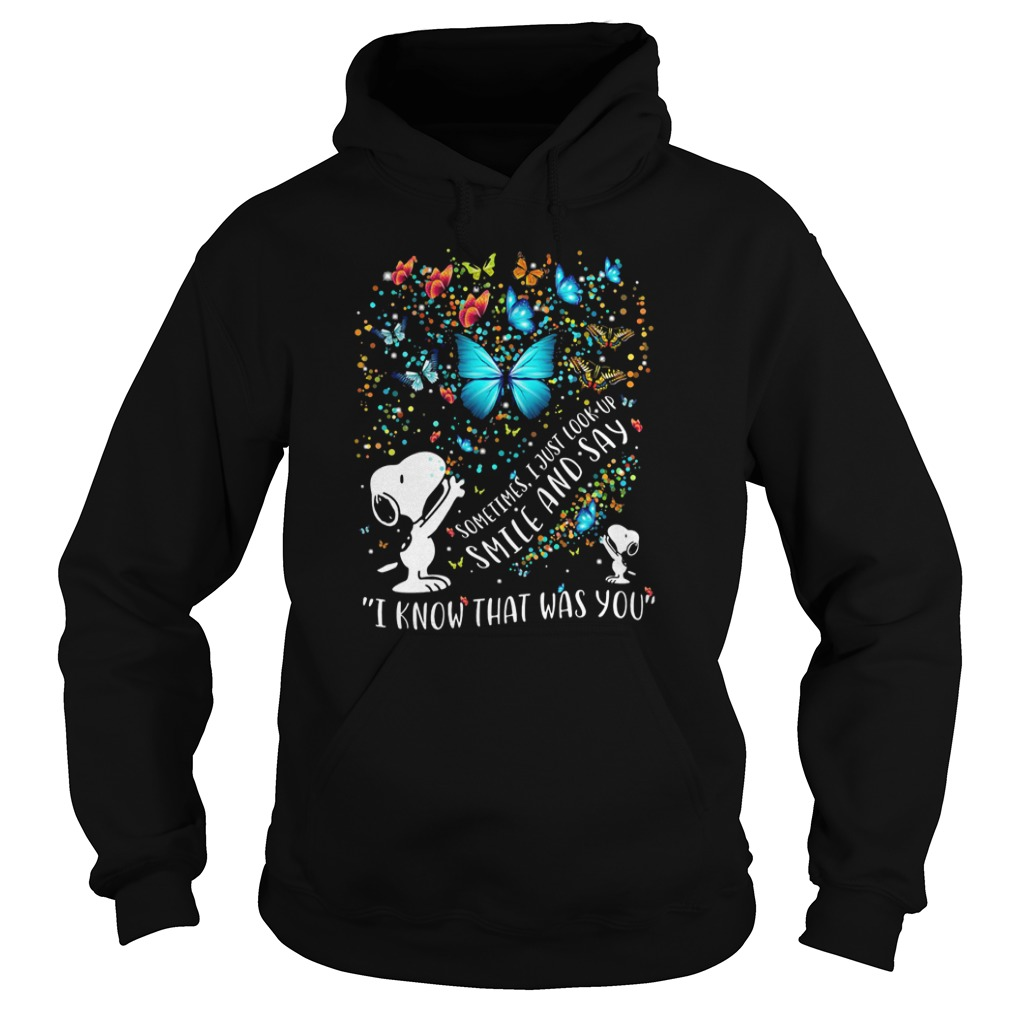 Snoopy Butterfly Sometimes I Just Look Up Smile And Say I Know That Was You hoodie