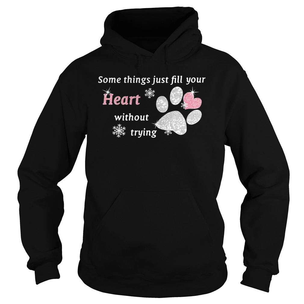 Some things just fill your heart without trying paw hoodie